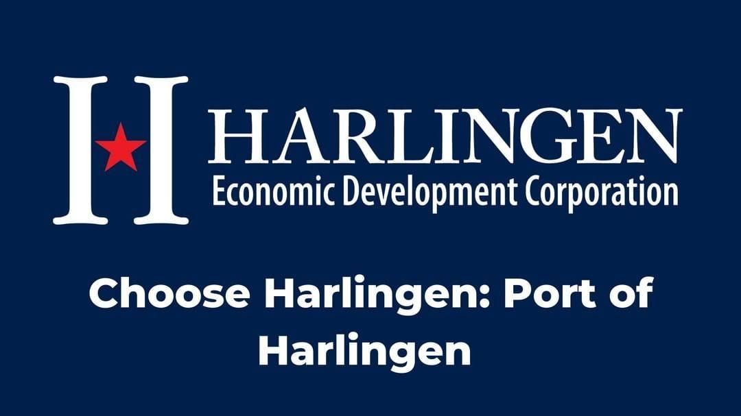 "Port featured on Harlingen EDC Webinar ""Choose Harlingen"""