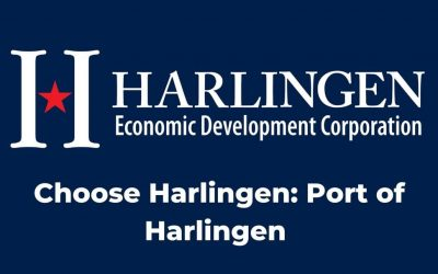 "Port featured on Harlingen EDC Webinar ""Choose Harlingen"""